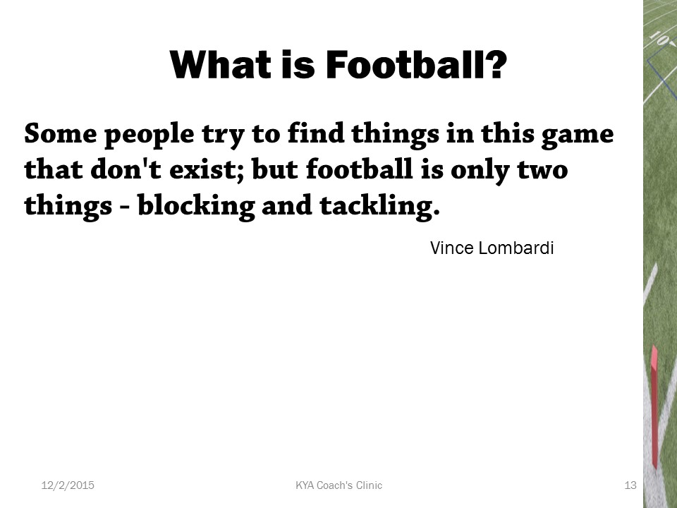 Lombardi Quote Football is Blocking and Tackling
